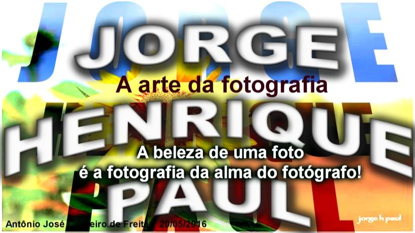 A ARTE DA FOTOGRAFIA - Jorge Henrique Paul